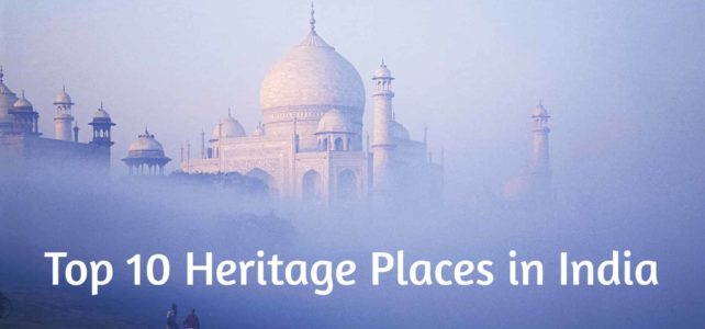 Top 10 UNESCO Heritage places in India
