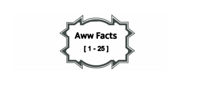 25 Interesting Aww facts : 1- 25